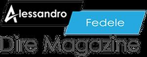 Dire Magazine di Alessandro Fedele